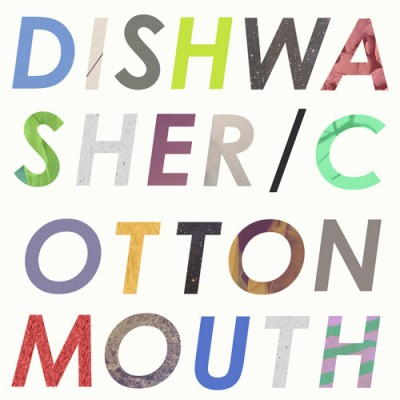 Dishwasher / CottonMouth - SPLIT EP