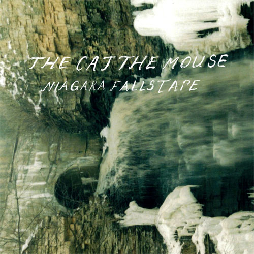 The Cat The Mouse - Niagara Falls Tape